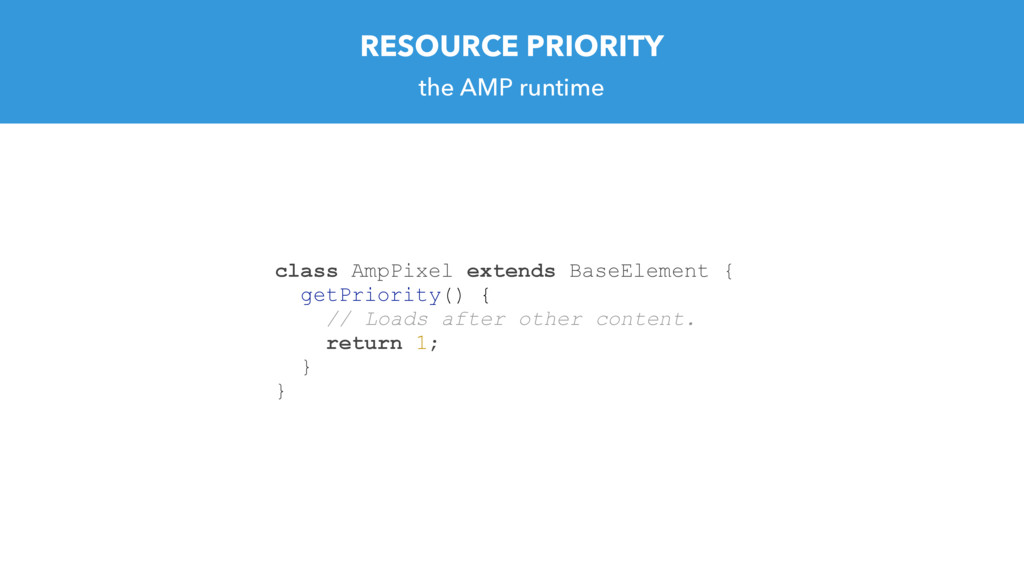 RESOURCE PRIORITY the AMP runtime class AmpPixe...