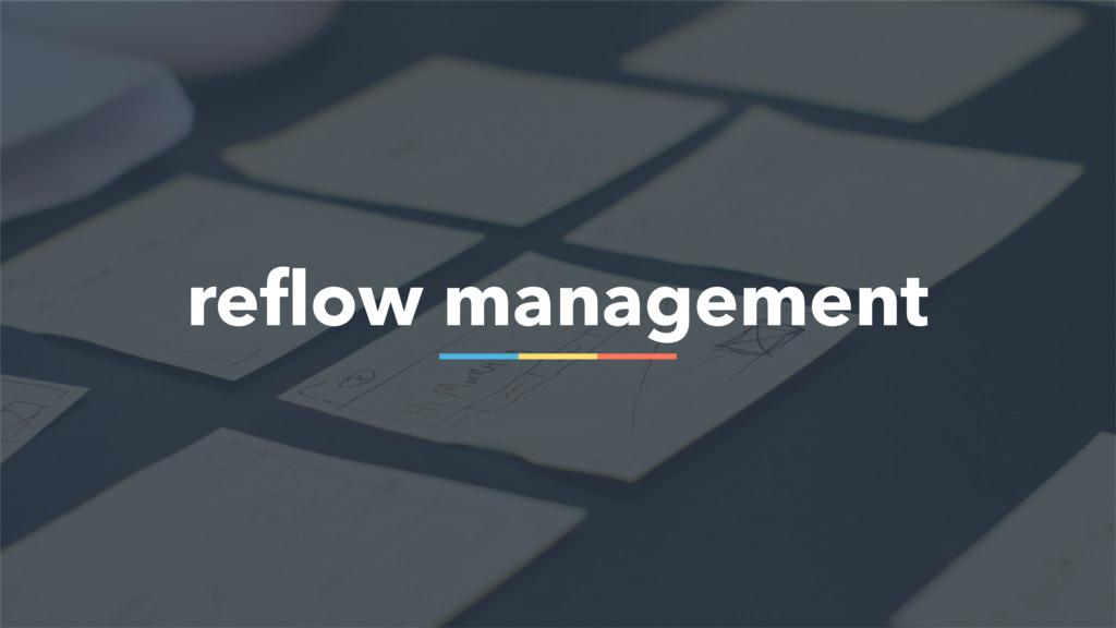 55 reflow management