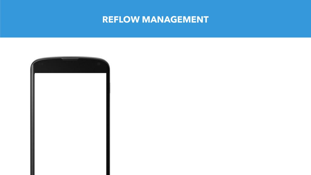 REFLOW MANAGEMENT