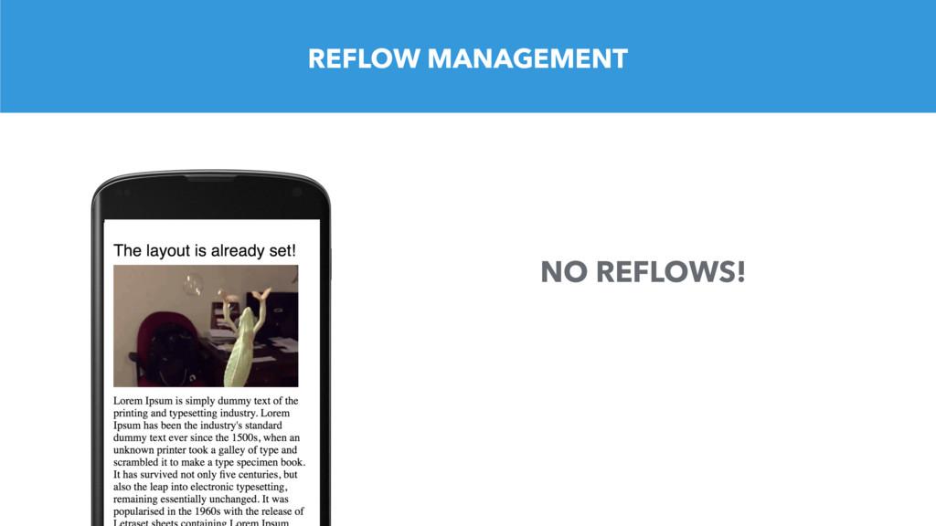 REFLOW MANAGEMENT NO REFLOWS!