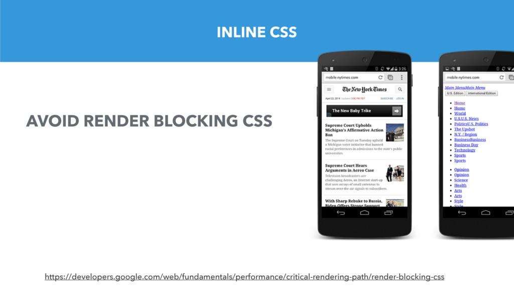 INLINE CSS https://developers.google.com/web/fu...