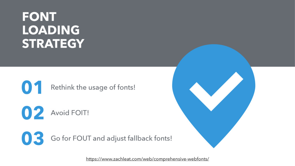 FONT LOADING STRATEGY Rethink the usage of font...