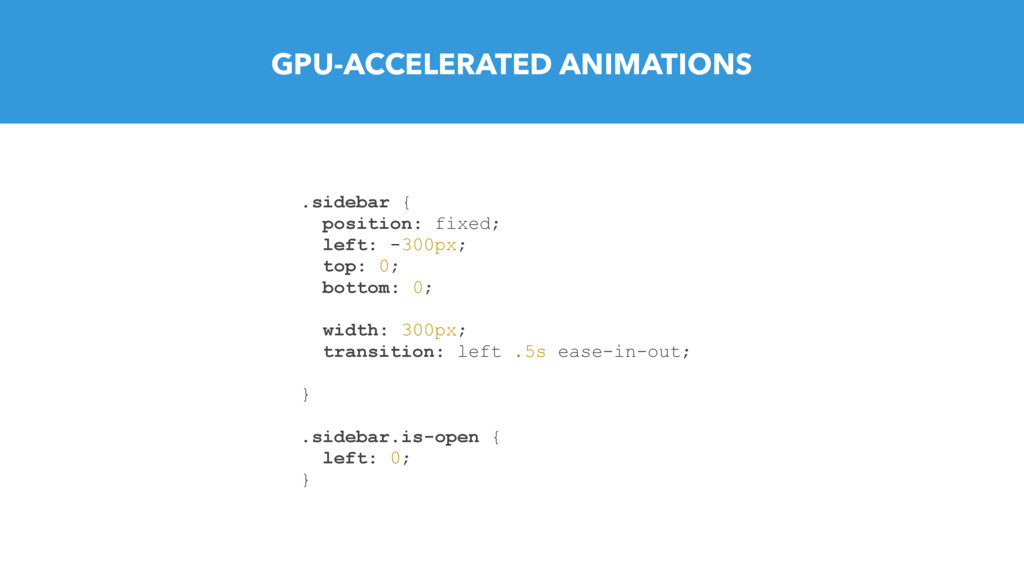 GPU-ACCELERATED ANIMATIONS .sidebar { position:...