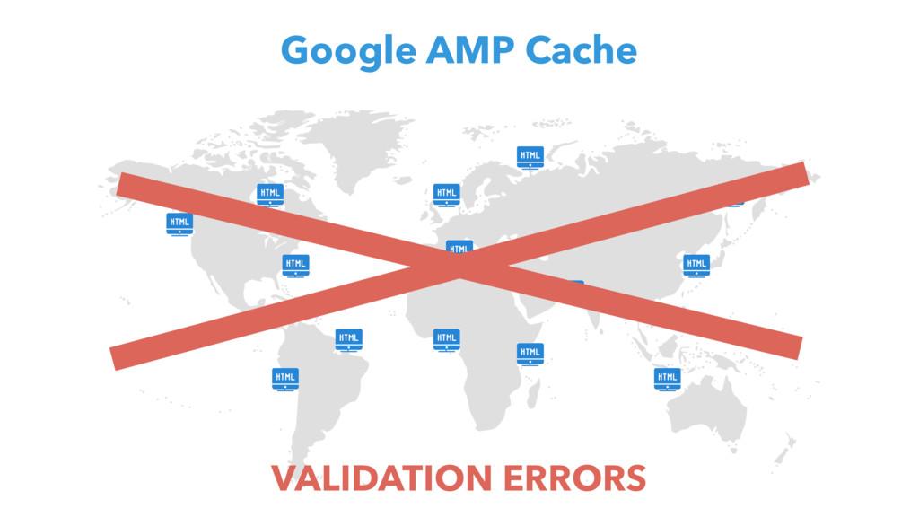 Google AMP Cache VALIDATION ERRORS