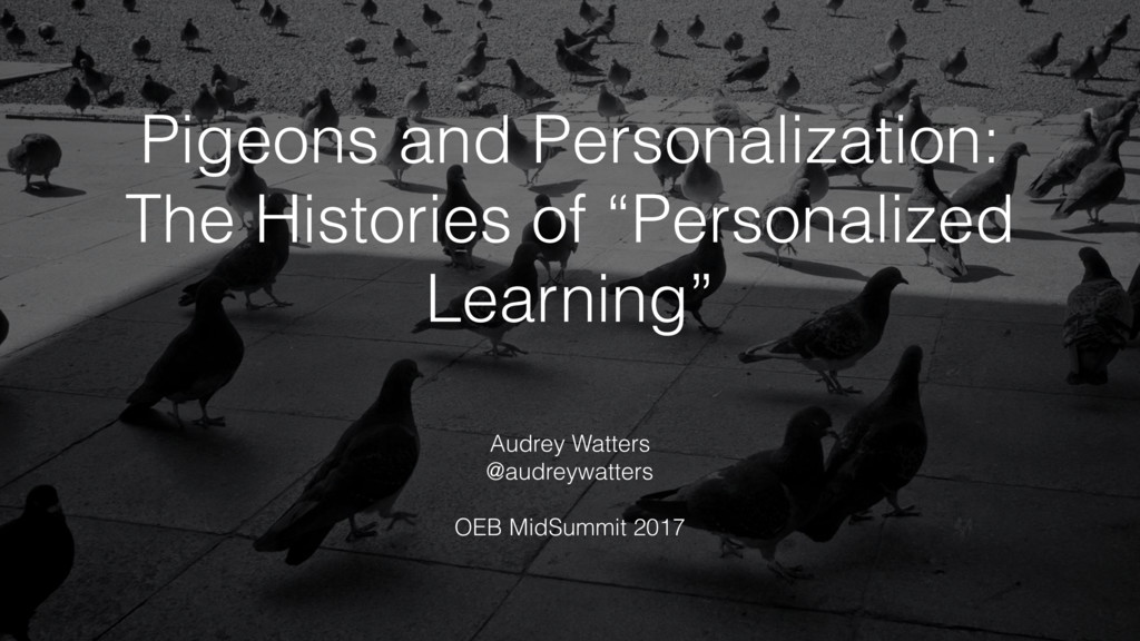 "Pigeons and Personalization: The Histories of ""..."