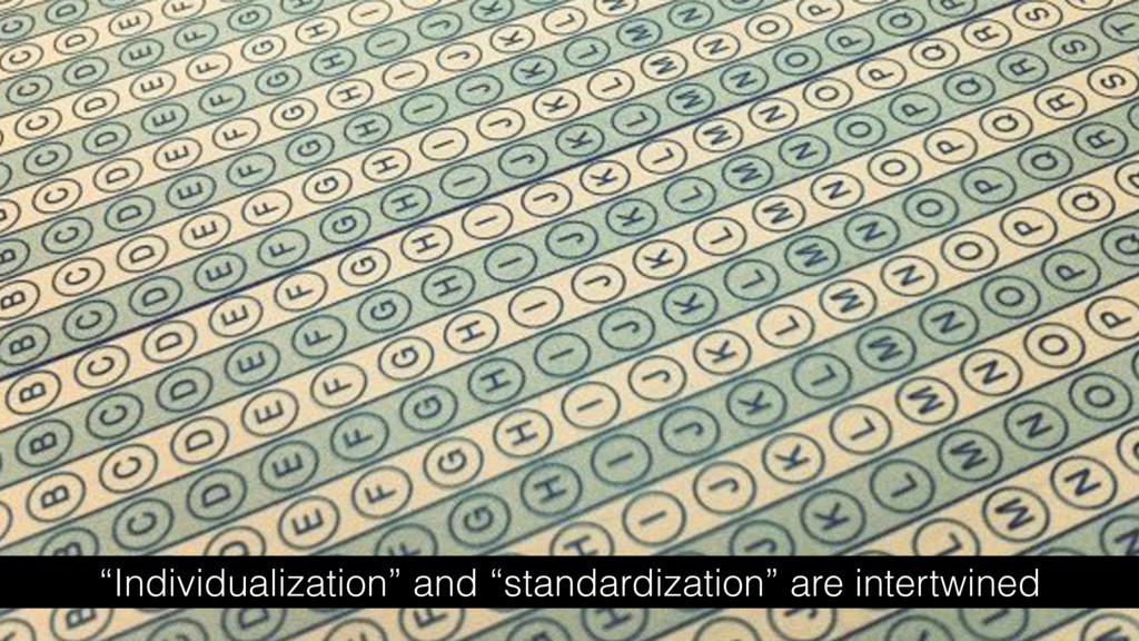 """Individualization"" and ""standardization"" are i..."
