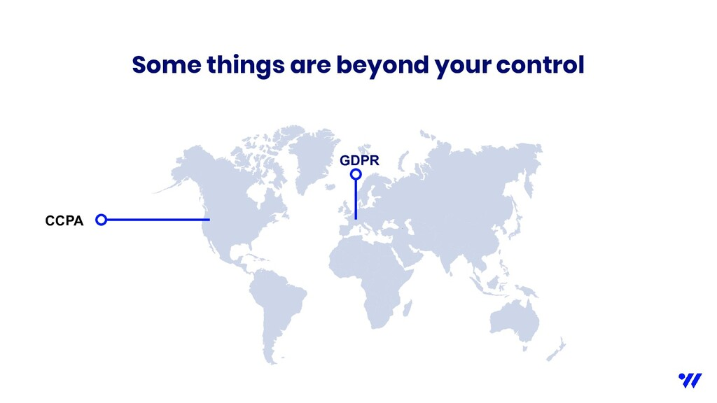 Some things are beyond your control CCPA GDPR