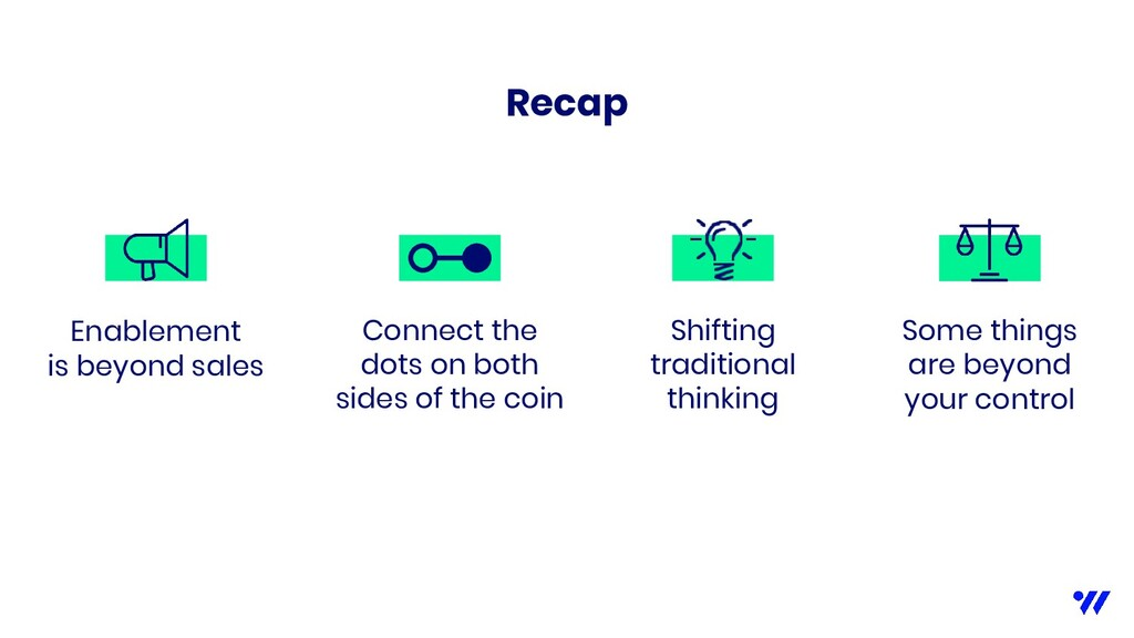 Recap Enablement is beyond sales Connect the do...
