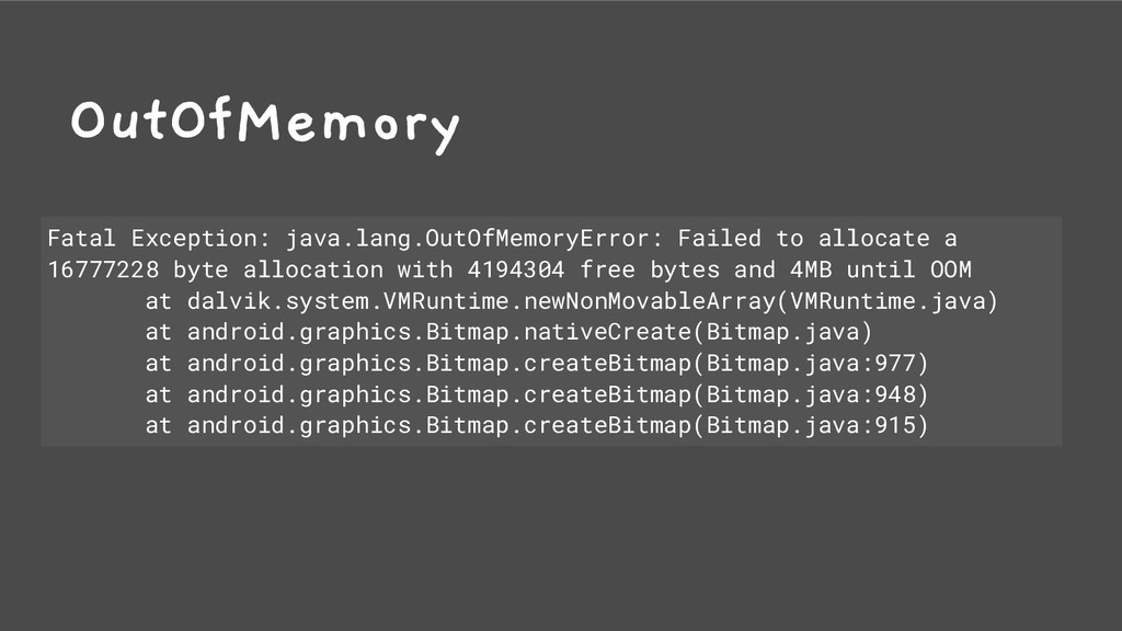 OutOfMemory Fatal Exception: java.lang.OutOfMem...