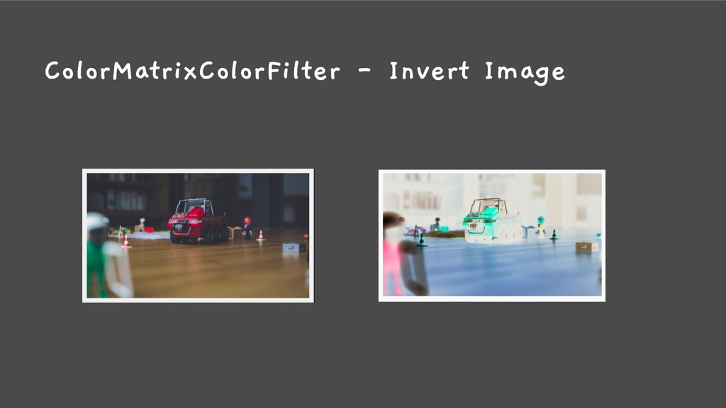 ColorMatrixColorFilter - Invert Image