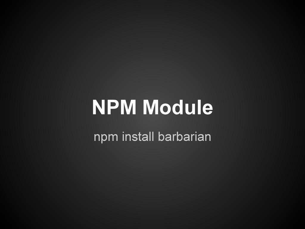 npm install barbarian NPM Module
