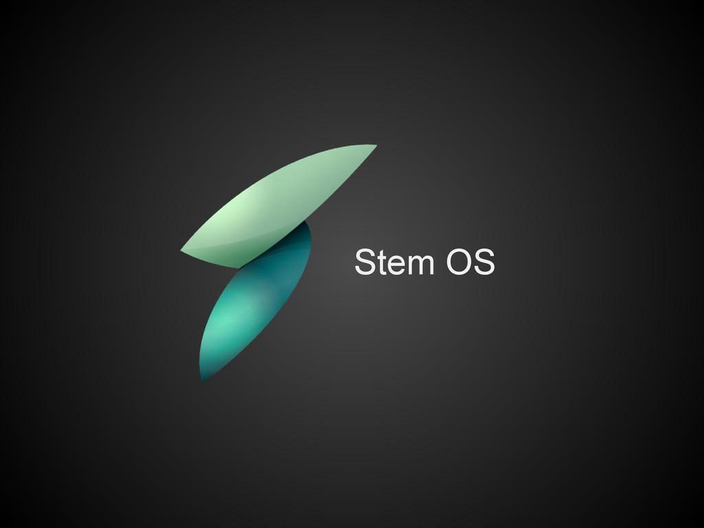 Stem OS