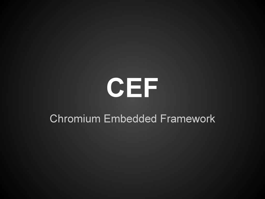 Chromium Embedded Framework CEF