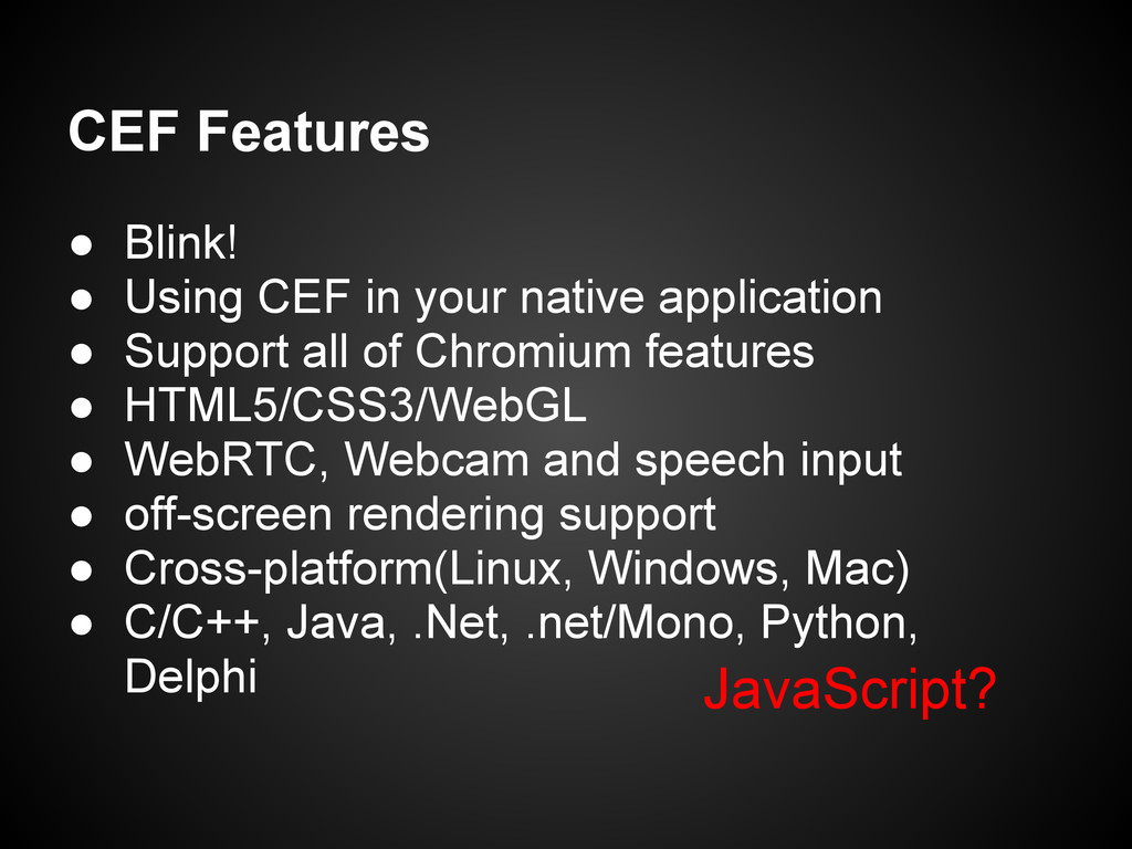 ● Blink! ● Using CEF in your native application...