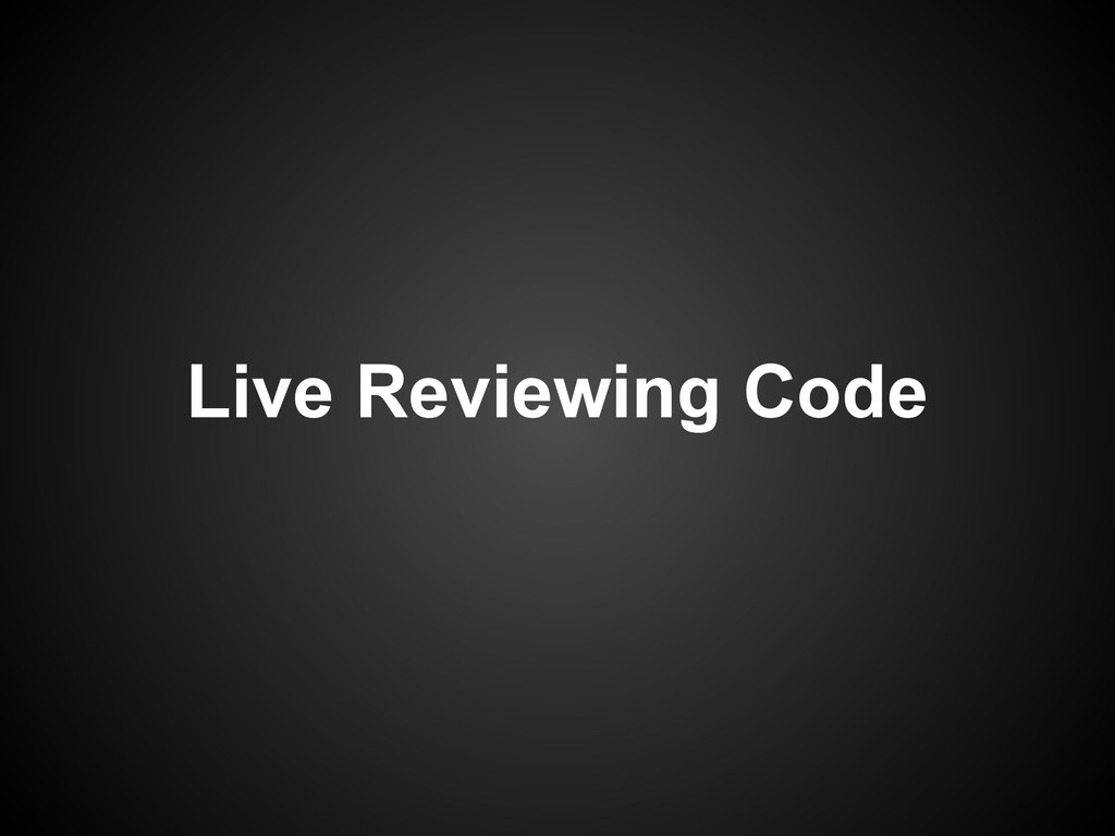 Live Reviewing Code