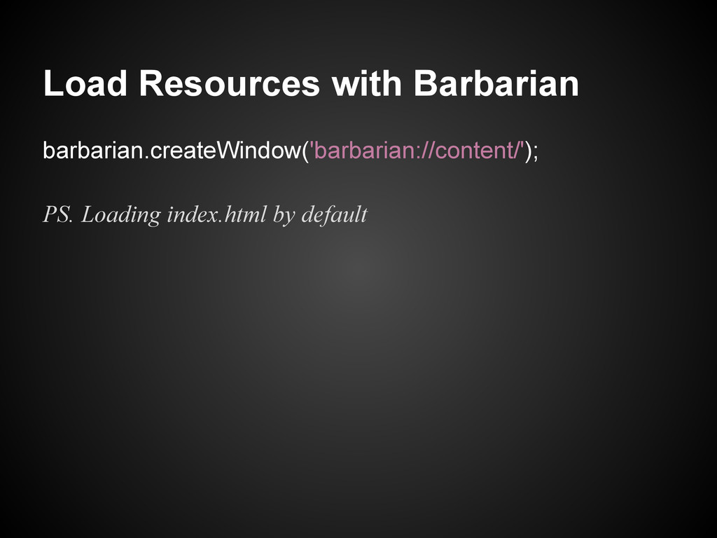 Load Resources with Barbarian barbarian.createW...