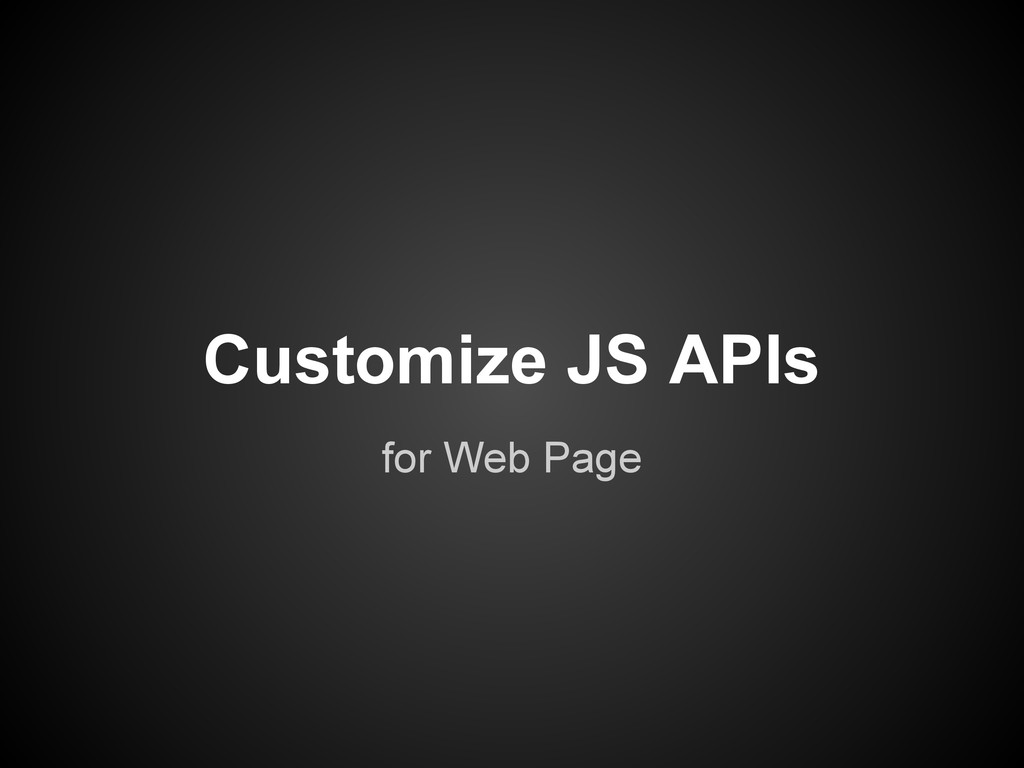 Customize JS APIs for Web Page