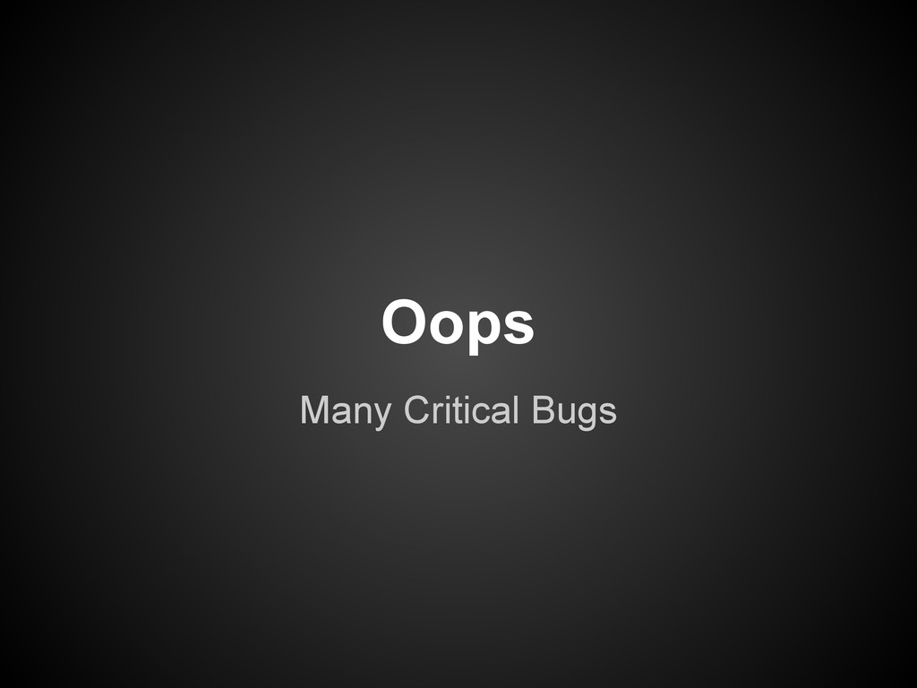 Oops Many Critical Bugs