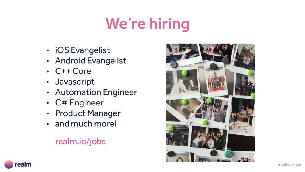 We're hiring mt@realm.io • iOS Evangelist • And...