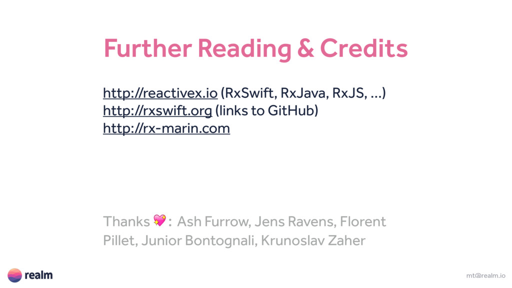 mt@realm.io Further Reading & Credits http://re...
