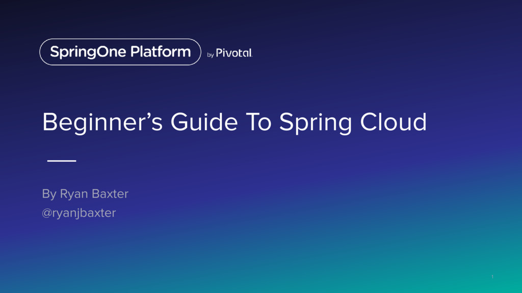 Beginner's Guide To Spring Cloud By Ryan Baxter...