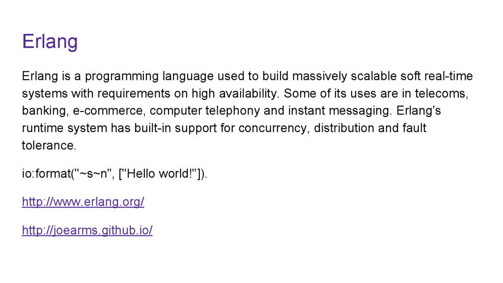 Erlang Erlang is a programming language used to...