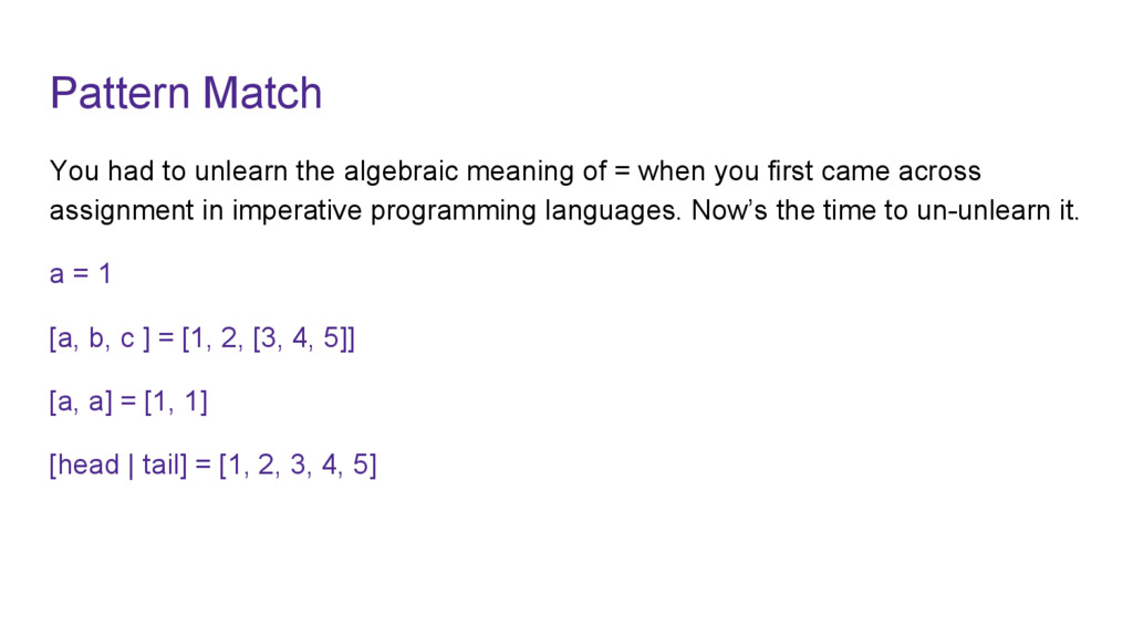 Pattern Match You had to unlearn the algebraic ...