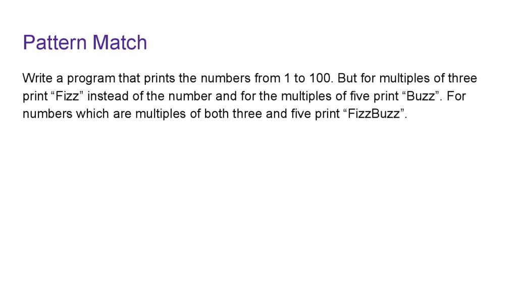 Pattern Match Write a program that prints the n...