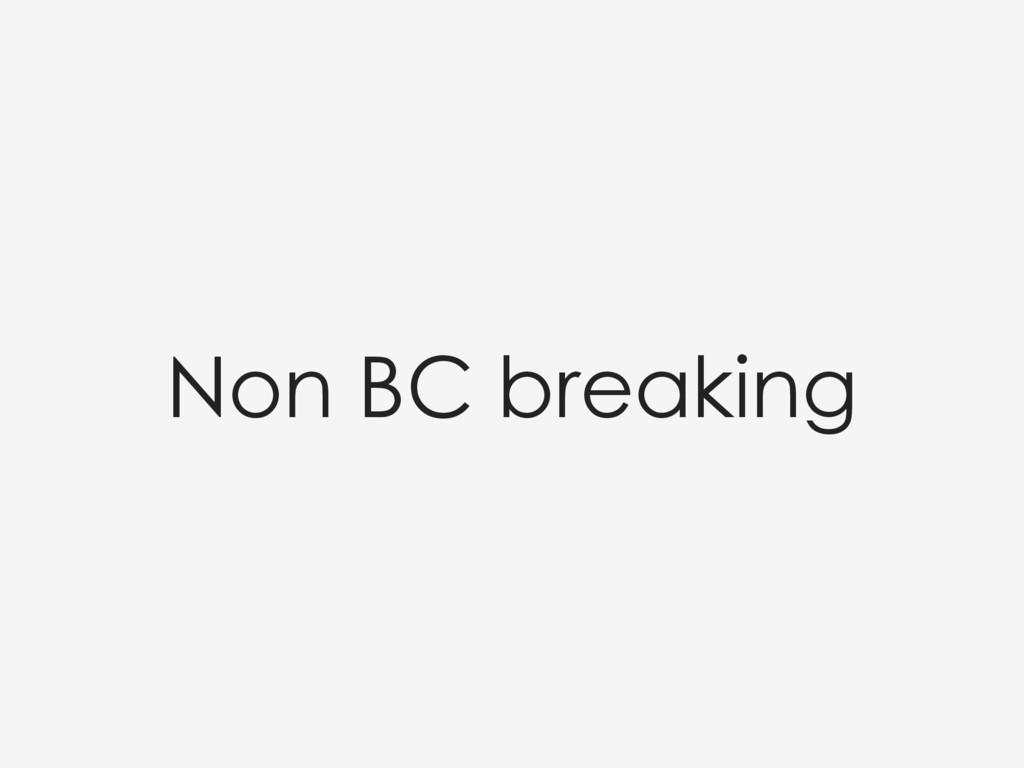 Non BC breaking