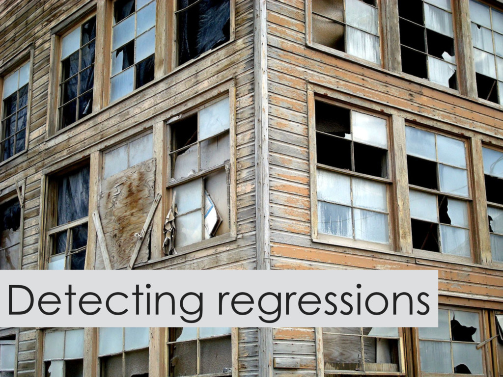 Detecting regressions