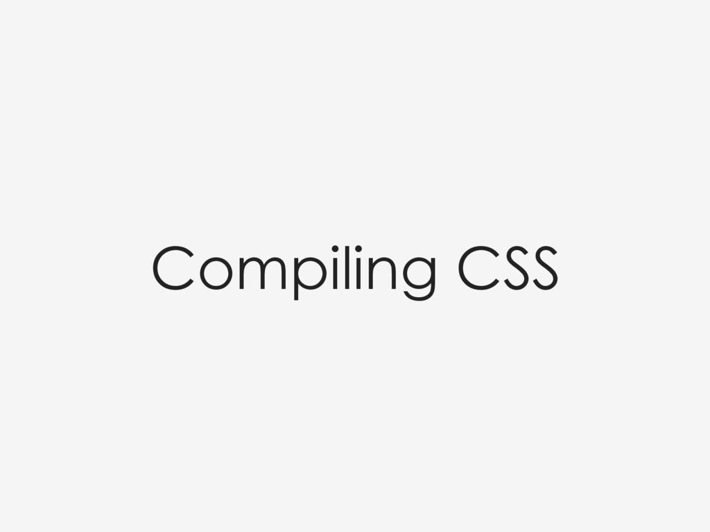 Compiling CSS