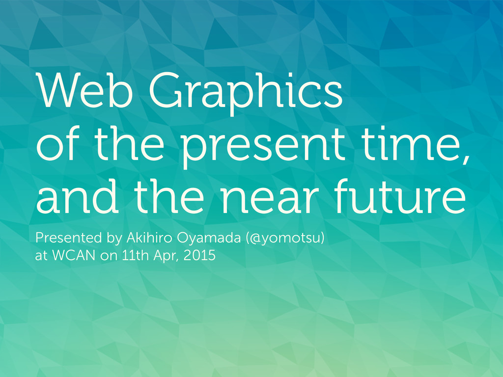 Web Graphics of the present time, and the near...
