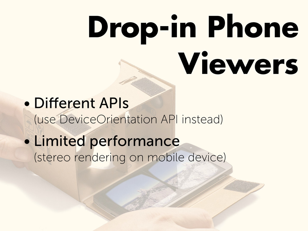 Drop-in Phone Viewers • Different APIs (use De...