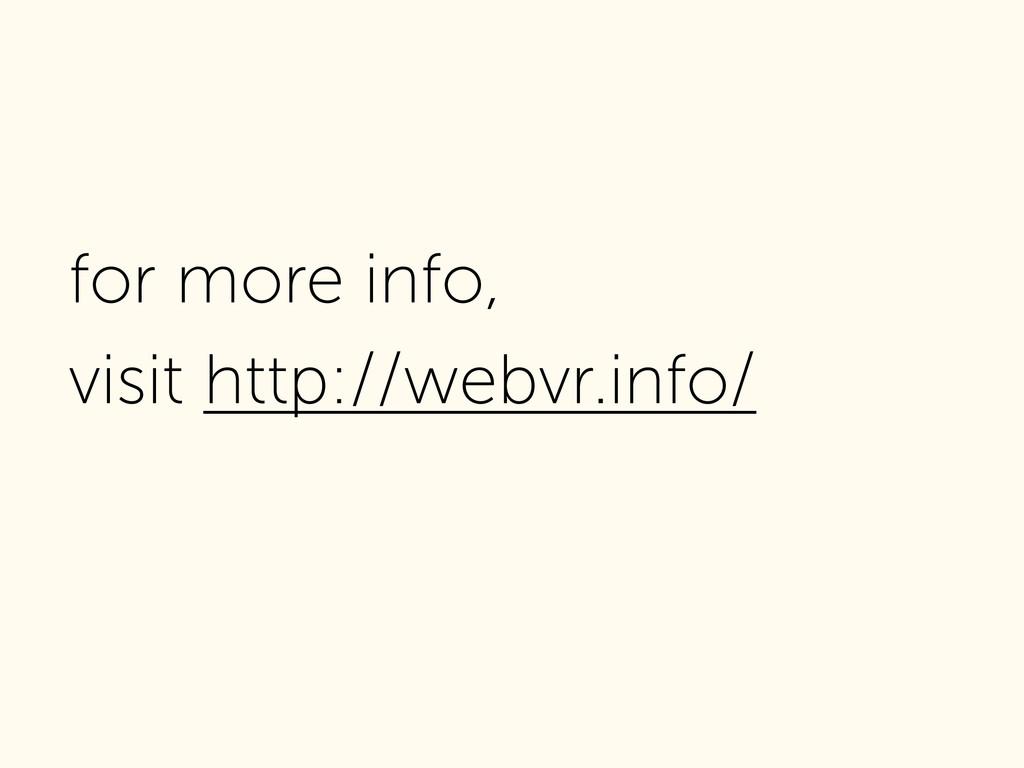 for more info, visit http://webvr.info/