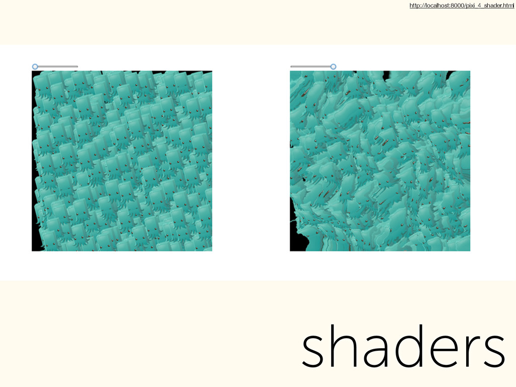 shaders http://localhost:8000/pixi_4_shader.html
