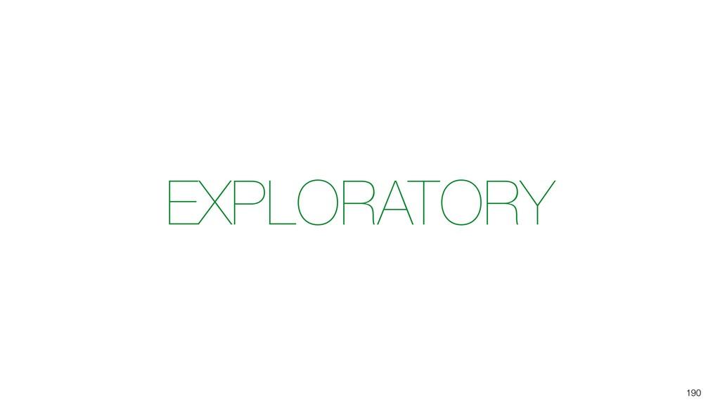 190 EXPLORATORY