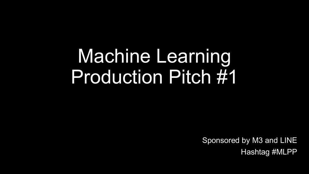 Machine Learning Production Pitch #1 Sponsored ...
