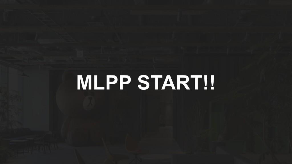 MLPP START!!