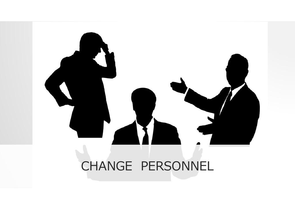 CHANGE PERSONNEL