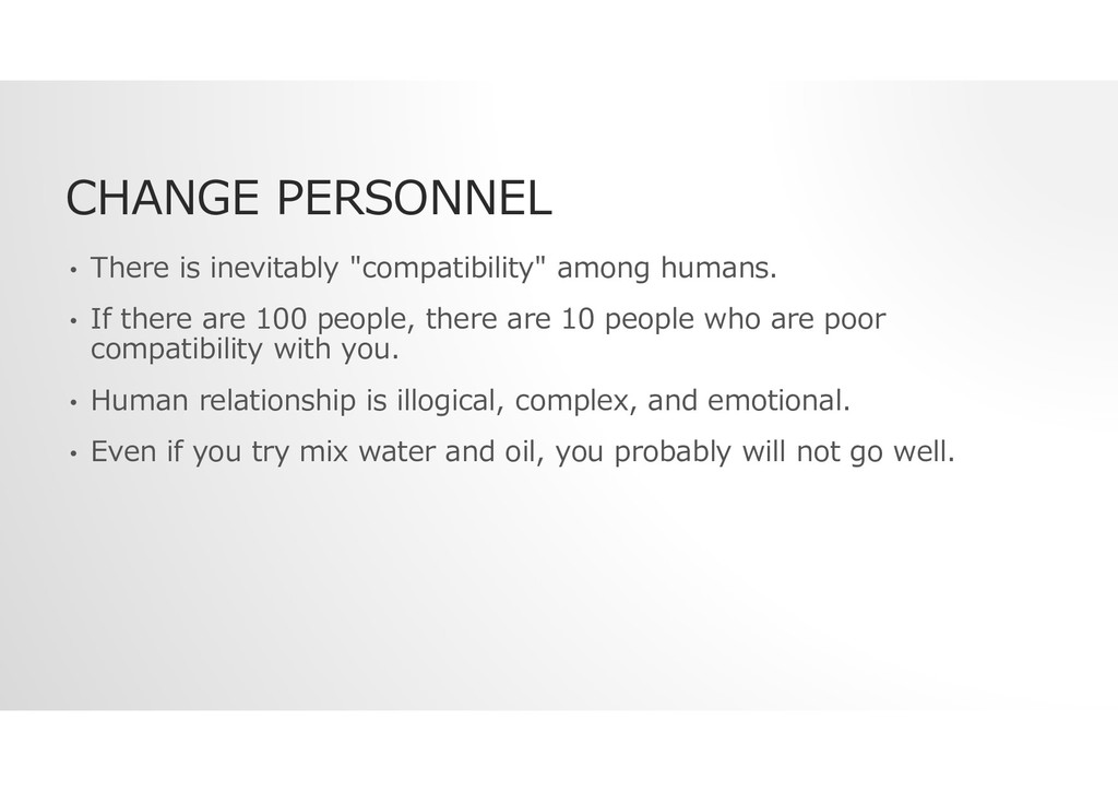 """CHANGE PERSONNEL • There is inevitably """"compati..."""