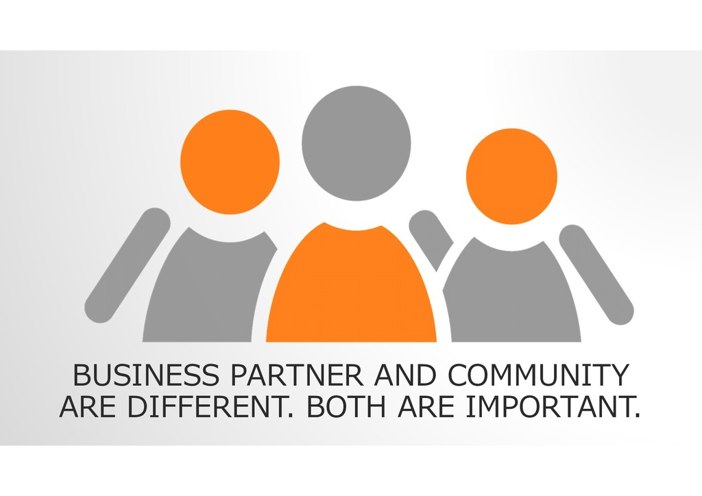 BUSINESS PARTNER AND COMMUNITY ARE DIFFERENT. B...