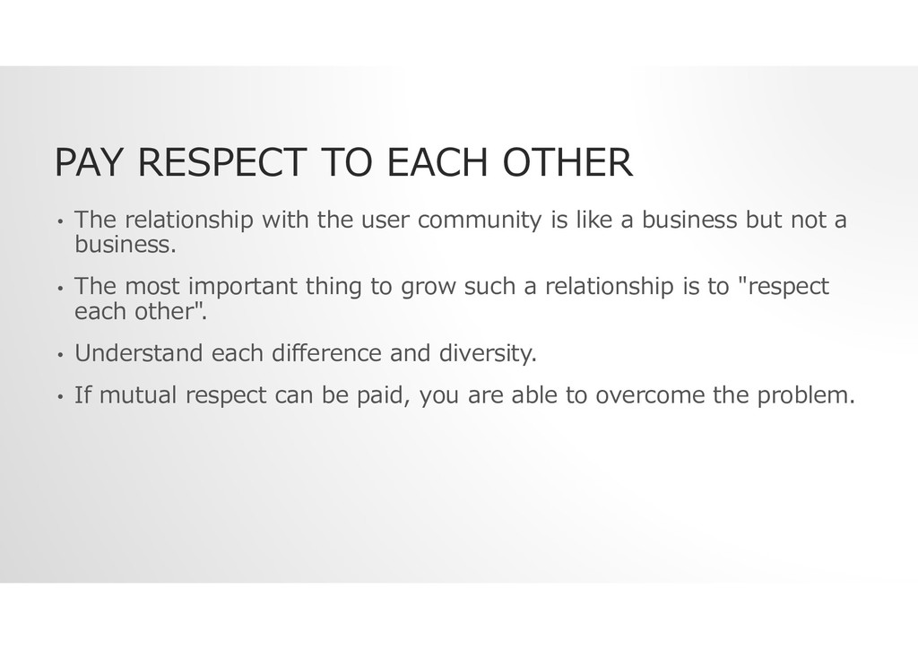 PAY RESPECT TO EACH OTHER • The relationship wi...