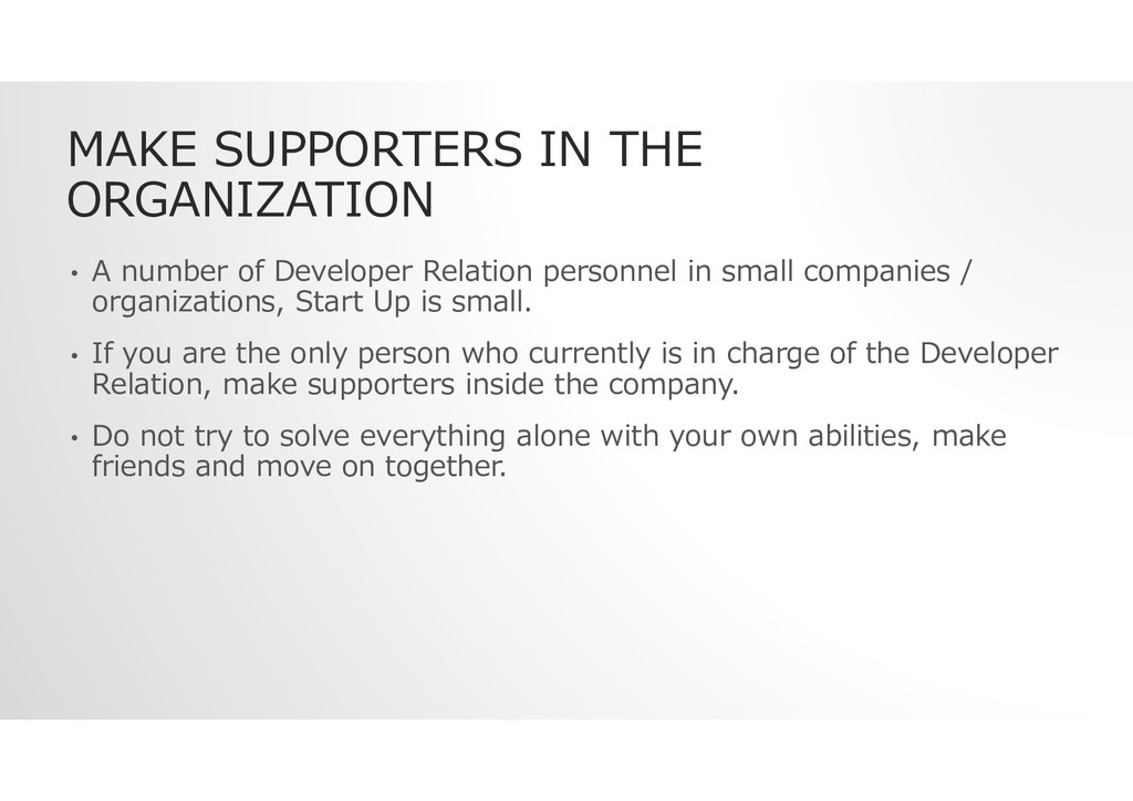 MAKE SUPPORTERS IN THE ORGANIZATION • A number ...