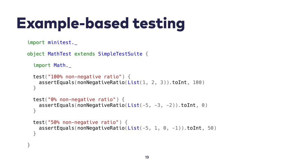 Example-based testing 13 import minitest._ obje...