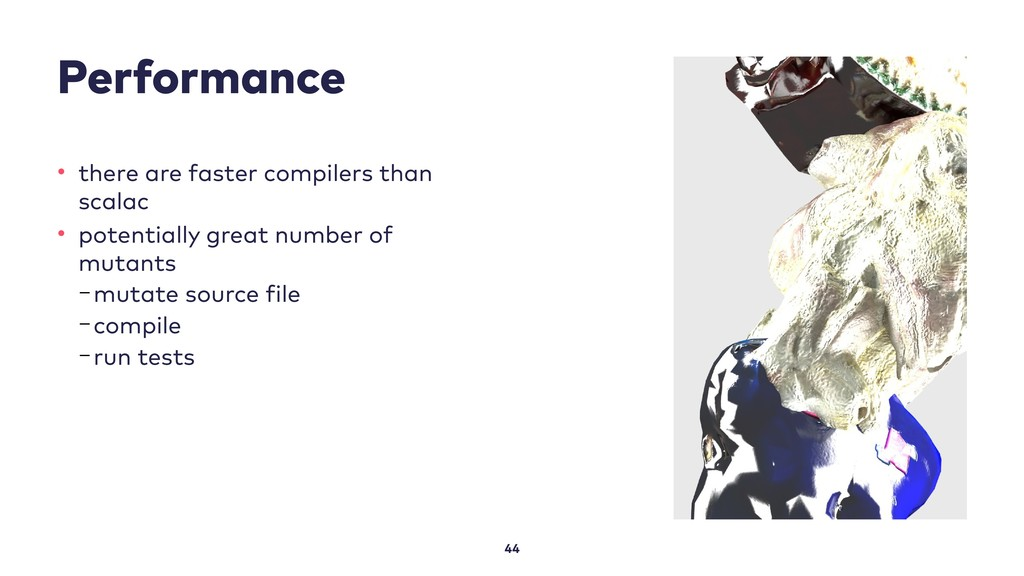 Performance 44 • there are faster compilers tha...