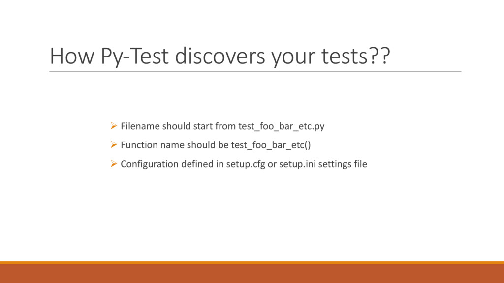 How Py-Test discovers your tests?? Ø Filename s...
