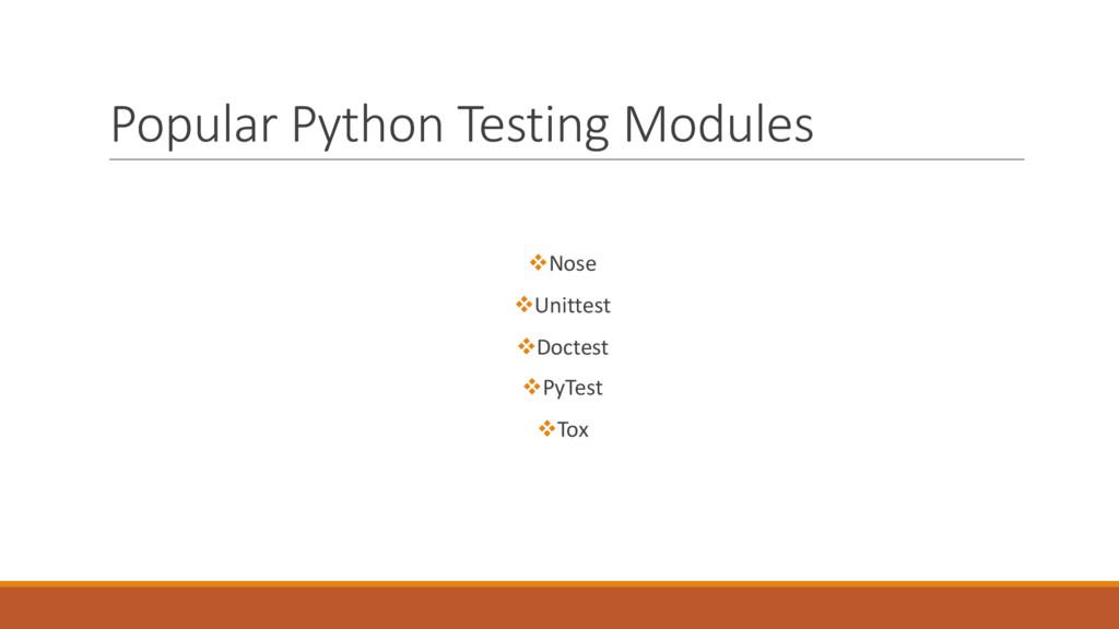 Popular Python Testing Modules vNose vUnittest ...
