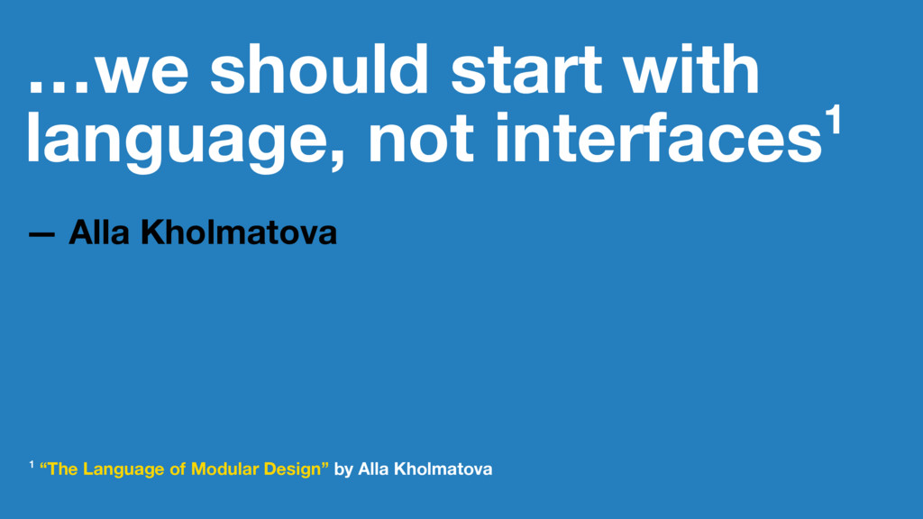 …we should start with language, not interfaces1...