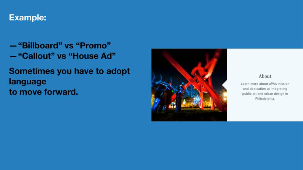 """Example: —""""Billboard"""" vs """"Promo"""" —""""Callout"""" vs ..."""