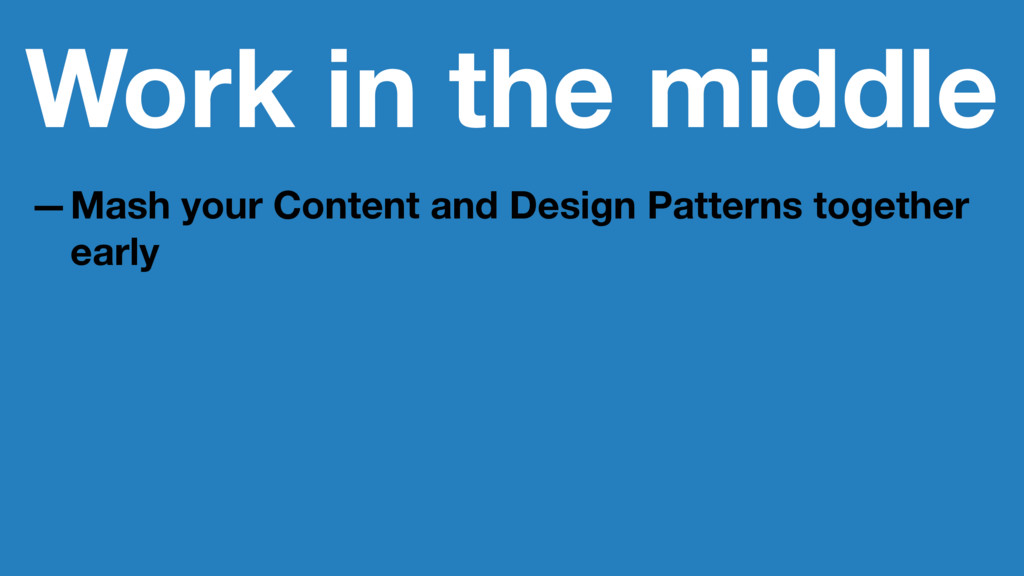 Work in the middle —Mash your Content and Desig...